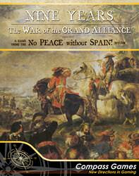 Nine Years: War Of The Grand Alliance 1688-1697 (new from Compass Games)