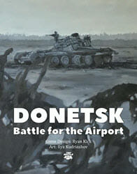 Donetsk: Battle for the Airport (new from Tiny Battle Publishing)