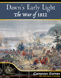 Dawn's Early Light: The War of 1812 (new from Compass Games)