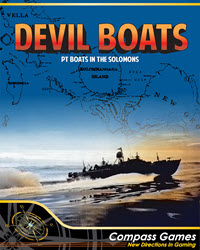 Devil Boats: PT Boats In The Solomons (new from Compass Games)