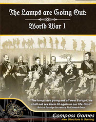 The Lamps are Going Out: World War 1, 2nd Edition (new from Compass Games)
