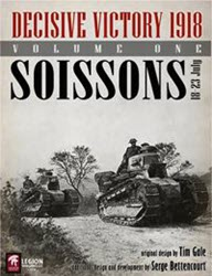 Decisive Victory 1918: Volume One, Soissons (new from Legion Wargames)