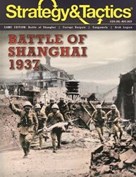 Strategy & Tactics #329: The Shanghai-Nanking Campaign 1937 (new from Decision Games)
