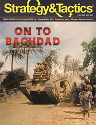 Strategy & Tactics, Issue 331: On to Baghdad! (new from Decision Games)